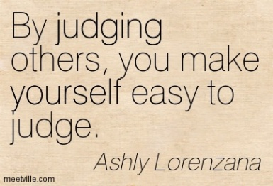 Quotation-Ashly-Lorenzana-judgement-people-character-yourself-judging-Meetville-Quotes-272946