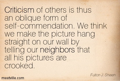 Quotation-Fulton-J-Sheen-criticism-judgement-philosophy-neighbors-spirituality-Meetville-Quotes-123759